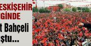 MHP Eskişehir mitingi...