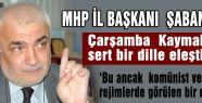 """MHP İl Başkanı """"Çarşamba Kaymakamını Şiddetle Kınıyoruz"""""""