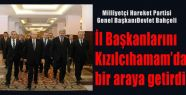 MHP İlBaşkanları Kızılcıhamamda
