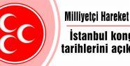 MHP, İstanbul kongre tarihlerini açıkladı