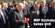 MHP KAMPA GİRDİ