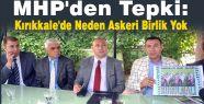 MHP: Kırıkkale'de Neden Askeri Birlik Yok