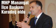 MHP Manavgat İlçe Başkanı  belli oldu