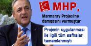 MHP, Marmaray Projesi'ne damgasını vurmuştur