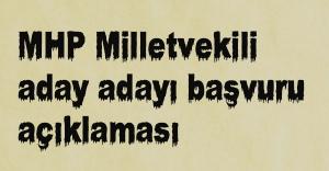 MHP'den Milletvekili aday adayı açıklaması
