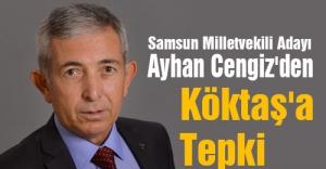 MHP Mİlletvekili Adayı Cengiz'den Köktaş'a Tepki
