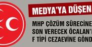 MHP Öcalan'ı F Tipi Cezaevine gönderecek