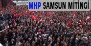 MHP Samsun Mitingi Tamamını İZLE...