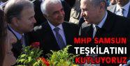 MHP Samsun Teşkilatını Kutluyoruz!