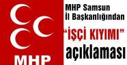 MHP Teşkilatından 'işçi kıyımı'na Tepki