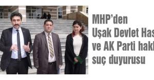 MHP Uşak Başkanından  Devlet Hastanesi ve AKP Hakkında suç Duyurusu