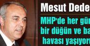 MHP'de her gün bayram havası yaşıyoruz