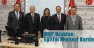 MHP'de  Kurumsal Yapılaşmada Atak