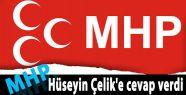 MHP'den Çelik'e Şok Cevap!..