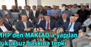 MHP'den MAKİAD'a yapılan hukuksuz baskına tepki
