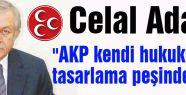 MHP'li Adan AKP kendi hukukunu tasarlıyor