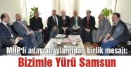 MHP'li aday adaylarından birlik mesajı