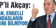 MHP'li Akçay: Engelli çalıştırma kontenjanı yüzde 40 boş