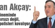 MHP'li Akçay: Polislerin hırsızları değil, hırsızların polisleri kovalıyor