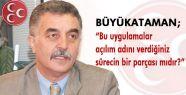 MHP'li Büyükataman Başbakan'a Sordu