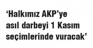 MHP'li Çakır: Halkımız AKP'ye asıl darbeyi 1 Kasım seçimlerinde vuracak