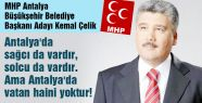 MHP'li Çelik: Antalya'da vatan haini yoktur
