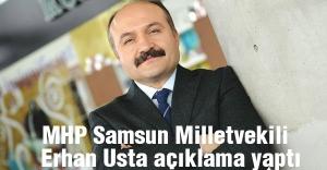 MHP'li Erhan Usta: Asker ve polise operasyon yapma müsaadesi vermediler