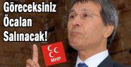 MHP'li Halaçoğlu; Göreceksiniz Öcalan Salınacak
