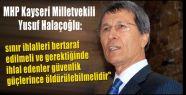 MHP'li Hallaçoğlu, Sınır İhlali Yapanlar Öldürülsün