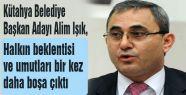 MHP'li Işık; 'Halkın umutları boşa çıktı'