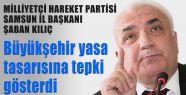 MHP'li Kılıç: Büyükşehir Yasa Tasarısına Tepki Gösterdi