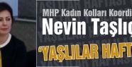 MHP'li Taşlıçay:Yaşlılar Haftasını Kutladı