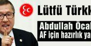 MHP'Lİ TÜRKKAN; 'ÖCALAN'A AF İÇİN ÇALIŞMA YAPILIYOR'