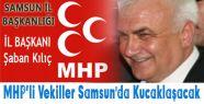 MHP'li Vekiller Samsun'da Kucaklaşacak