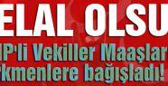 MHP'li Vekiller Maaşlarını bağışladı!