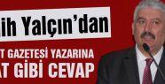 MHP'li Yalçın'dan Akit Gazetesi Yazarına Tokat gibi cevap!