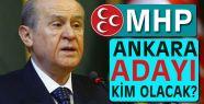 MHP'nin Ankara Adayı Kim Olacak?