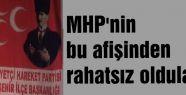 MHP'nin bu afişinden de rahatsız oldular