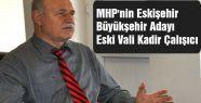 MHP'nin Eskişehir  Başkan Adayı: Kadir Çalışıcı Oldu