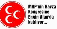 MHP'nin Havza Kongresine Engin Alan'da katılacak