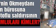 MHP'nin Okmeydan'ı Bürosuna Saldıranlar Kim?