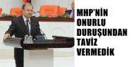 MHP'nin Onurlu Duruşundan Taviz Vermedik