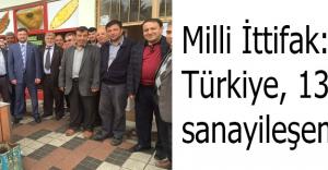 Milli İttifak: Türkiye, 13 yıldır sanayileşemiyor