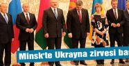 Minsk'te Ukrayna zirvesi başladı