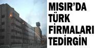 Mısırda Türk Firmaları Tedirgin