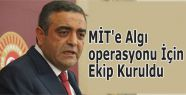 MİT'e Algı operasyonu İçin Ekip Kuruldu...