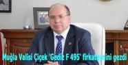 Muğla Valisi Çiçek 'Gediz F 495' firkateynini gezdi