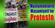Müslümanların Masumiyeti Protesto Edildi