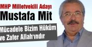 Mustafa Mit: Mücadele Bizim Hüküm ve Zafer Allah'ındır