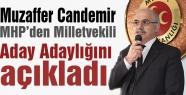 Muzaffer Candemir MHP'den Aday Adaylığını açıkladı